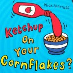 couv Ketchup on your cornflakes